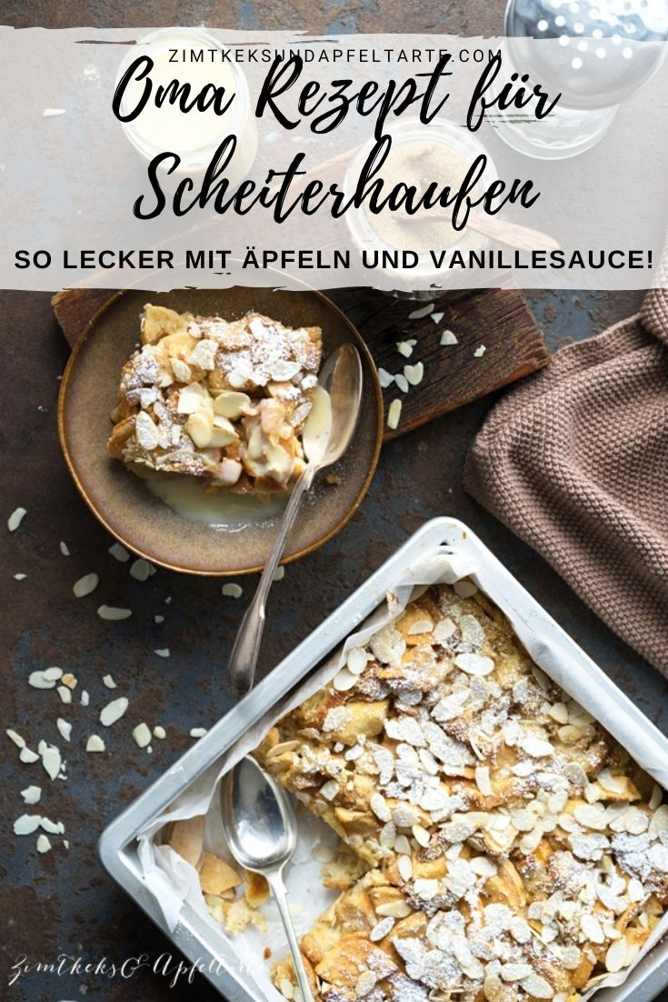 Omas einfaches Rezept für Scheiterhaufen mit Äpfeln, saftig und gelingsicher - lecker mit Vanillesauce