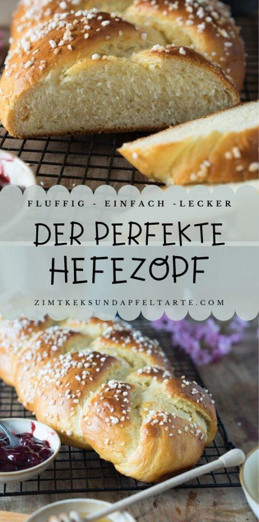 Ganz einfaches Rezept für den perfekten Hefezopf mit Gelinggarantie. Saftig, fluffig, locker und sehr lecker. Perfekt für Ostern, Brunch oder Frühstück!