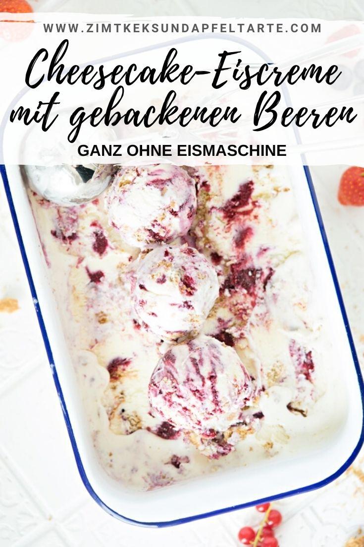 Rezept für Cheesecake Eiscreme mit gebackenen Beeren ganz ohne Eismaschine super cremig und lecker