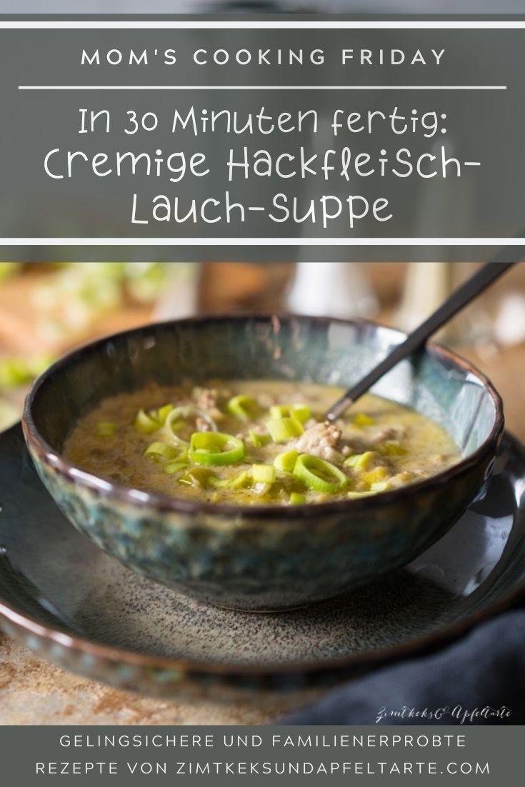 Gelingsicher und schnell fertig: cremige Hackfleisch Lauch Suppe - ganz einfaches Rezept für die ganze Familie.