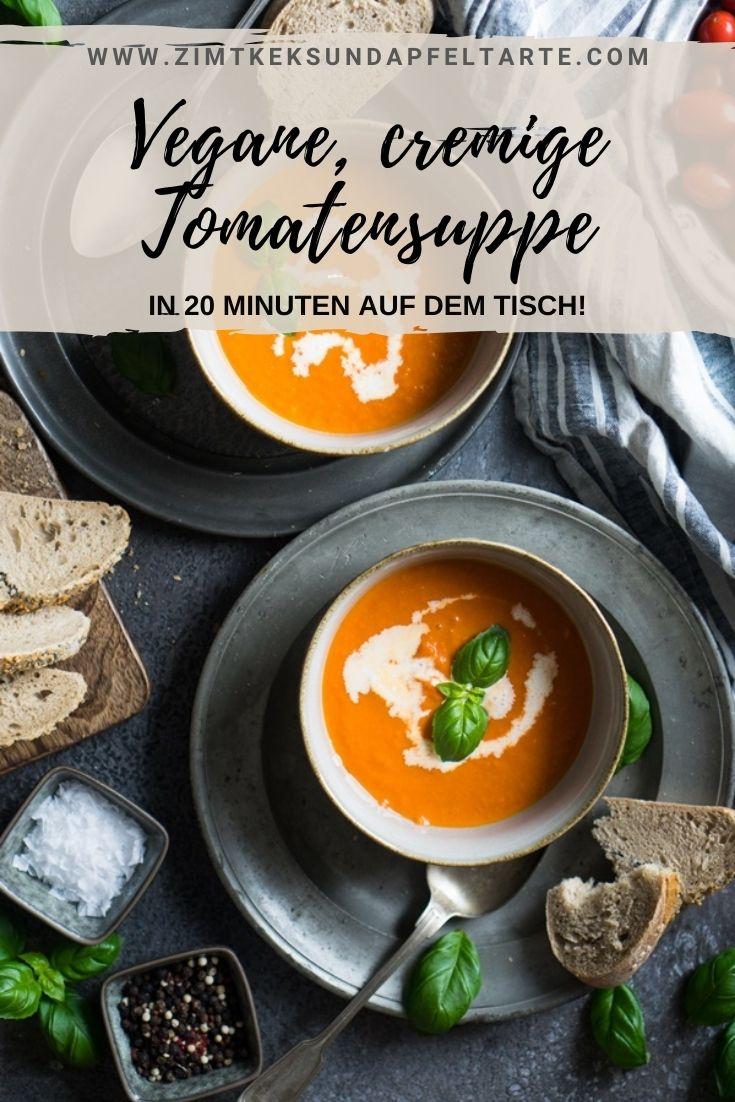 Einfaches und schnelles Rezept für eine cremige vegane Tomatensuppe. Gelingsicher und in 20 Minuten auf dem Tisch!