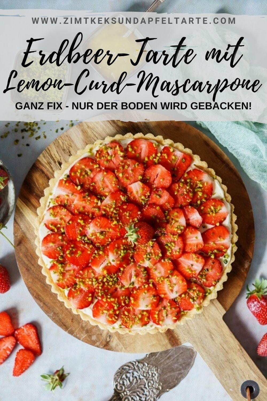 Ganz einfaches Rezept zum Selberbacken für fruchtige Erdbeertarte mit Mascarpone-Lemon-Curd-Creme- schnell gemacht, denn nur der Boden wird gebacken, den Rest erledigt der Kühlschrank. Super lecker und erfrischend und ganz fix auf dem Tisch!